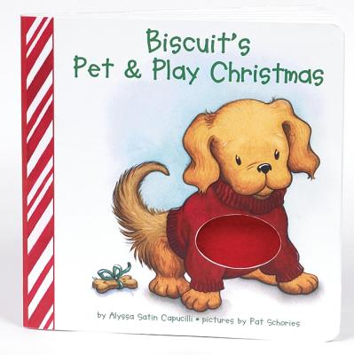 Biscuit's Pet & Play Christmas By Capucilli, Alyssa Satin/ Schories, Pat (ILT)/ Young, Mary O'Keefe (ILT)