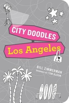 City Doodles Los Angles By Zimmerman, Bill/ Bloom, Tom
